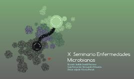 X  Seminario Enfermedades             Microbianas
