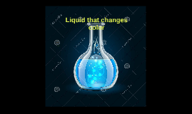 Liquid that changes