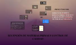 Copy of RECEPCIÓN DE MATERIAS PRIMAS Y CONTROL DE CALIDAD