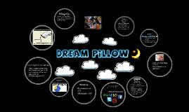 Dream Pillow Presentation