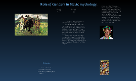 Role of Genders in Slavic mythology.