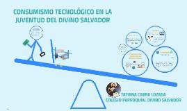 Copy of CONSUMISMO EN LA JUVENTUD DEL DIVINO SALVADOR