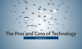 The Pros and Cons of Technology
