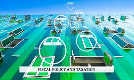 FISCAL POLICY AND TAXATION