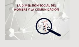 Copy of La dimension social del hombre y la comunicacion