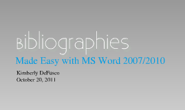 Bibliographies: Made Easy with MS Word 2007/2010