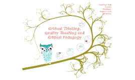 Critical Thinking, Quality Teaching and Critical Pedagogy