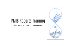Copy of PMIS Reports Training (FINAL)
