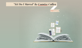"""Yet Do I Marvel"" by Countee Cullen"