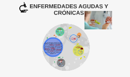 ENFERMEDADES AGUDAS Y CRÓNICAS