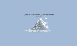 Chapter 3: Discovering Self-Motivation