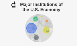 Major Institutions of the U.S. Economy