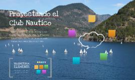 Proyectando el Club Nautico