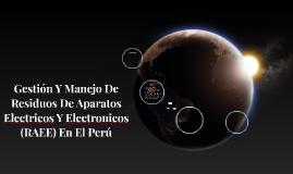 GESTIÓN Y MANEJO DE RESIDUOS DE APARATOS ELÉCTRICOS Y ELECTR