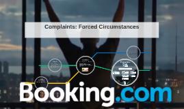 Complaints: Forced Circumstances