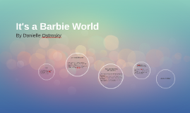 It's a Barbie World