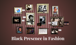 Black Presence in Fashion