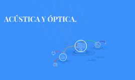 ACÚSTICA Y ÓPTICA.