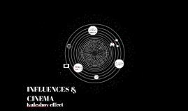 INFLUENCES & CINEMA