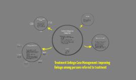Treatment Linkage Case Management: Improving linkage among p