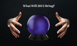 Kopie von What Will 2015 Bring