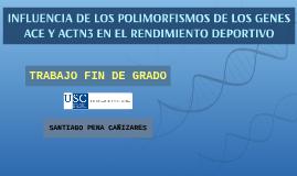 INFLUENCIA DE LOS POLIMORFISMOS DE LOS GENES ACE Y ACTN3 EN