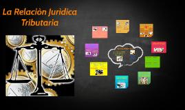 La Relacion Juridica Tributaria