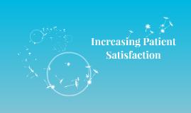 Increasing Patient Satisfaction