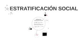 Copy of ESTRATIFICACIÓN SOCIAL