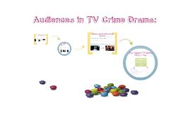 Media Studies: Audiences in TV Crime Drama.