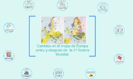 Copy of Cambios en el mapa de Europa antes y despues de  la 1ª Guerr