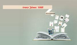 Copy of Arany János: Toldi- összefoglalás