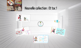 Copy of Copy of Nouvelle collection : Et toc !