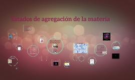 Copy of Estados de agregacion de la materia