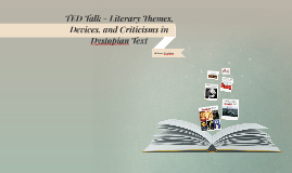 TED Talk - Literary Themes, Devices, and Criticisms in Dysto