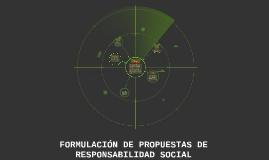 FORMULACIÓN DE PROPUESTAS DE RESPONSABILIDAD SOCIAL