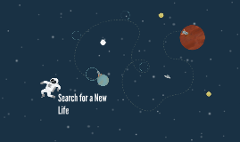 Search for a New Life