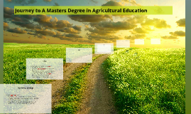 Journey to A Masters Degree in Agricultural Education