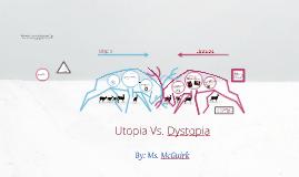 Copy of Copy of Utopia vs. Dystopia