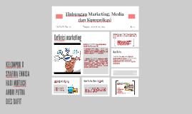 Hubungan Marketing, Media dan Komunikasi