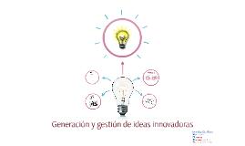 Generación y gestión de ideas innovadoras