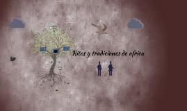Copy of RITOS Y TRADICIONES DE AFRICA