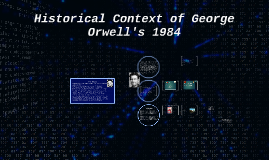 Copy of Historical Context of George Orwell's 1984
