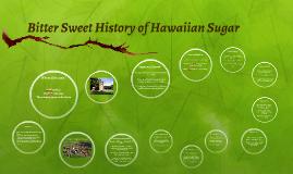 Bitter Sweet History of Hawaiian Sugar