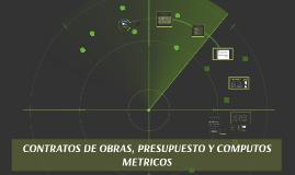 CONTRATOS DE OBRAS, PRESUPUESTO Y COMPUTOS METRICOS