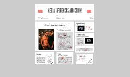 MEDIA INFLUENCES ADDICTION!
