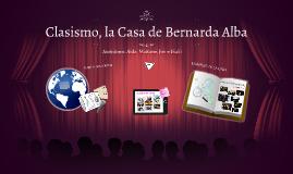 LA CASA DE BERNARDA ALBA: CLASISMO