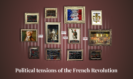Political tensions of the French Revolution