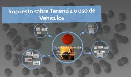 Impuesto sobre Tenencia o uso de Vehículoss