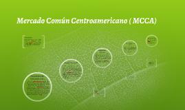 Mercado Común Centroamericano ( MCCA)
